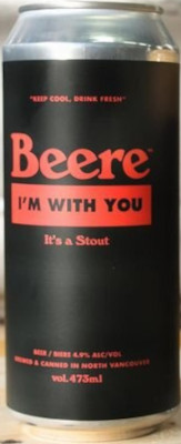 BEERE IM WITH YOU